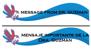 Important message from Dr. Guzman / Mensaje importante de la Dra. Guzmán
