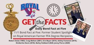 11/1 Bond Fact at Five: Former Student Spotlight on Royal American Farmer FFA Degree Recipients