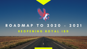 Falcon Roadmap to 2020-2021: Reopening Royal ISD