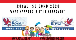 What happens if Royal ISD Bond 2020 is approved next week?