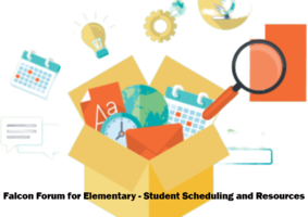 Falcon Forum for Elementary - Student Scheduling and Resources