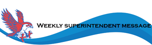 Weekly Superintendent Message