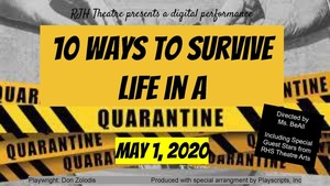 RJH Theatre Digital Performance: 10 Ways to Survive Life in a Quarantine