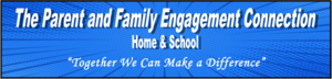 Parent and Family Engagement Connection Newsletter