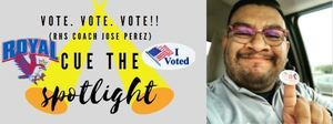 Vote. Vote. Vote!! Coach Perez's Long Road to the Polls!