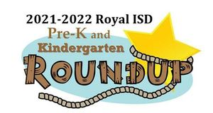 2021-2022 Royal ISD Pre-K and Kindergarten Round-Up