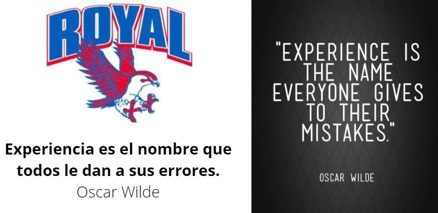 Experience is the name everyone gives to their mistakes.  Experiencia es el nombre que todos le dan a sus errores.