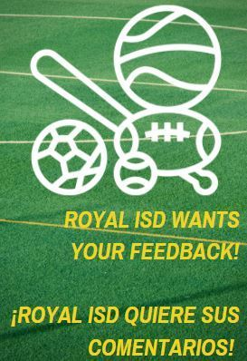 Royal ISD would like your input as we develop a leadership profile for the next Falcon Athletic Director. The survey expires today at 11pm. English: https://www.surveymonkey.com/r/FalconADProfile / Spanish: https://www.surveymonkey.com/r/C75FLVL. Thank you for your help!