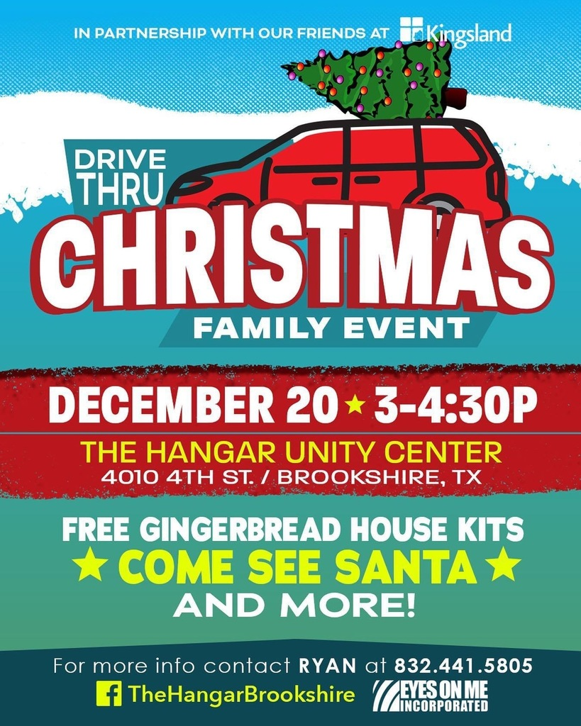 The Hangar Unity Center: Drive-Thru Christmas Family Event. Join the Hangar (4010 4th St, Brookshire TX) on December 20, 3-4:30pm to visit Santa, pick up a gingerbread house building kit, and more! See attached flyer for complete details.
