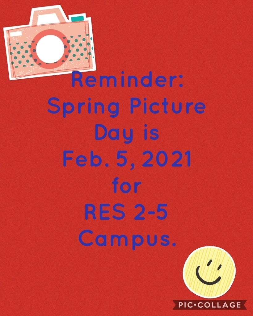 Reminder! RES (2-5) Spring Picture Day is Feb. 5, 2021!  Say CHEESE!