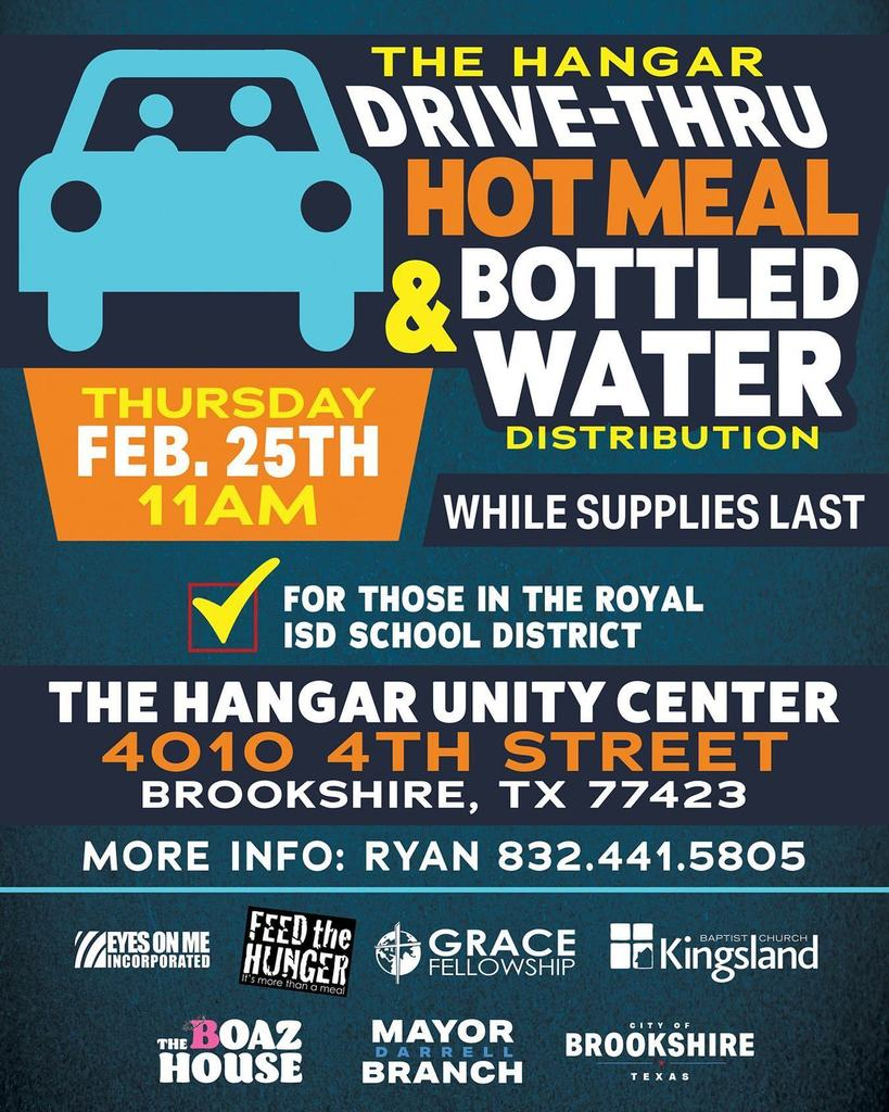 The Hangar drive-through hot meal and bottled water distribution (while supplies last). Thursday, February 25, 11 am at The Hangar (4010 4th St, Brooksure, TX 77423). .  https://www.facebook.com/groups/thehangarbrookshire