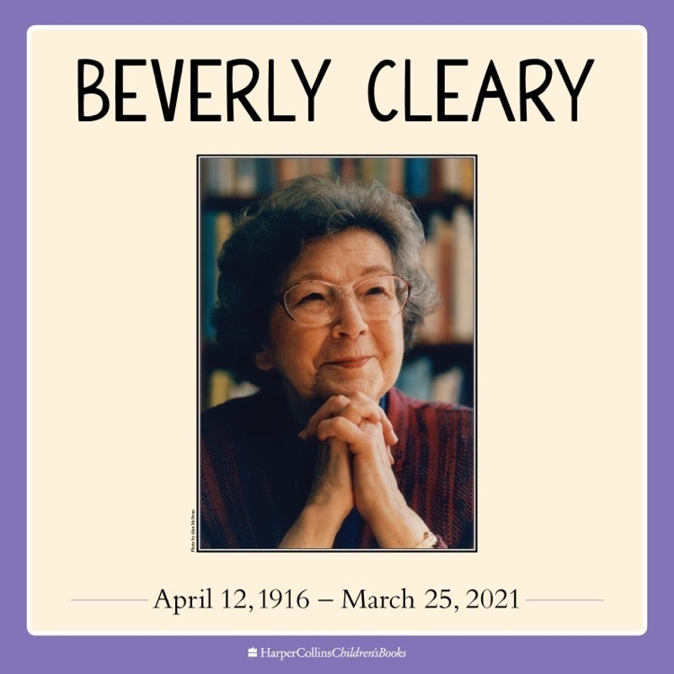 National Reading Month - Beverly Cleary, beloved author of over 40 books,  passed away on March 25 at the age of 104.