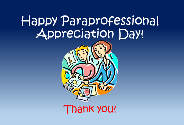 Happy Paraprofessional Appreciation Day!
