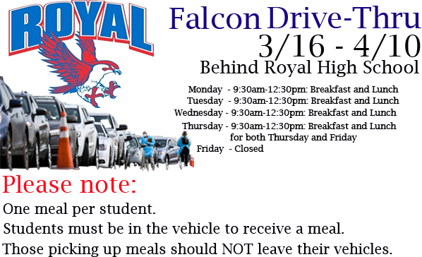 Don't forget that the Falcon Drive Thru is still open!  https://www.royal-isd.net/article/211605?org=royal-isd&fbclid=IwAR1-NIyPuExbW41A3QX_j86a1F7Hof-v9Fiq6ctRu9dqATbRv5BSgb6PM3w