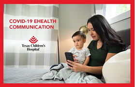 COVID-19 EHealth Communication from Texas Children's Hospital.