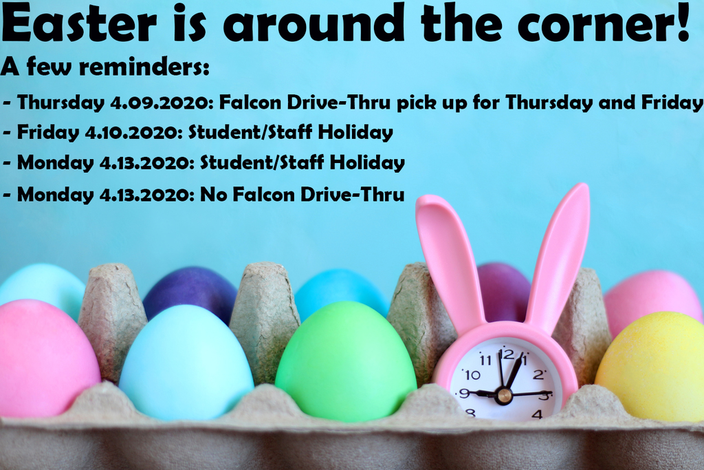 Good evening Falcons! Don't forget! Friday 4/10 and Monday 4/13 are school holidays. Falcon Drive-Thru will be closed on Monday 4/13. Meals will still be distributed for both Thursday and Friday on Thursday 4/9. Thank you!