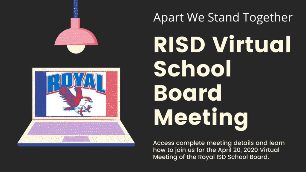 Reminder! Tonight's RISD School Board Meeting will be conducted via Zoom Meeting. Please visit https://www.royal-isd.net/article/233714?org=royal-isd for complete details.