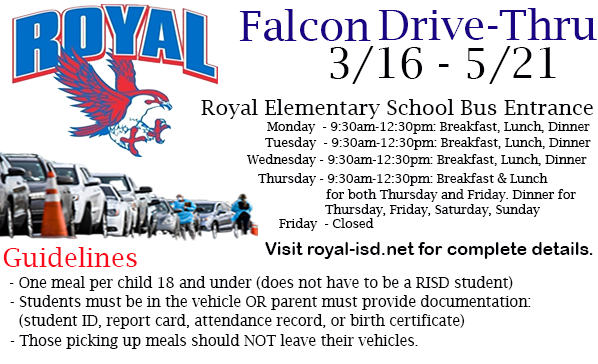 New at RISD: Distribution of Dinner Meals During Falcon Drive Thru. Visit https://www.royal-isd.net/article/240964?org=royal-isd for complete information! Have a great weekend!