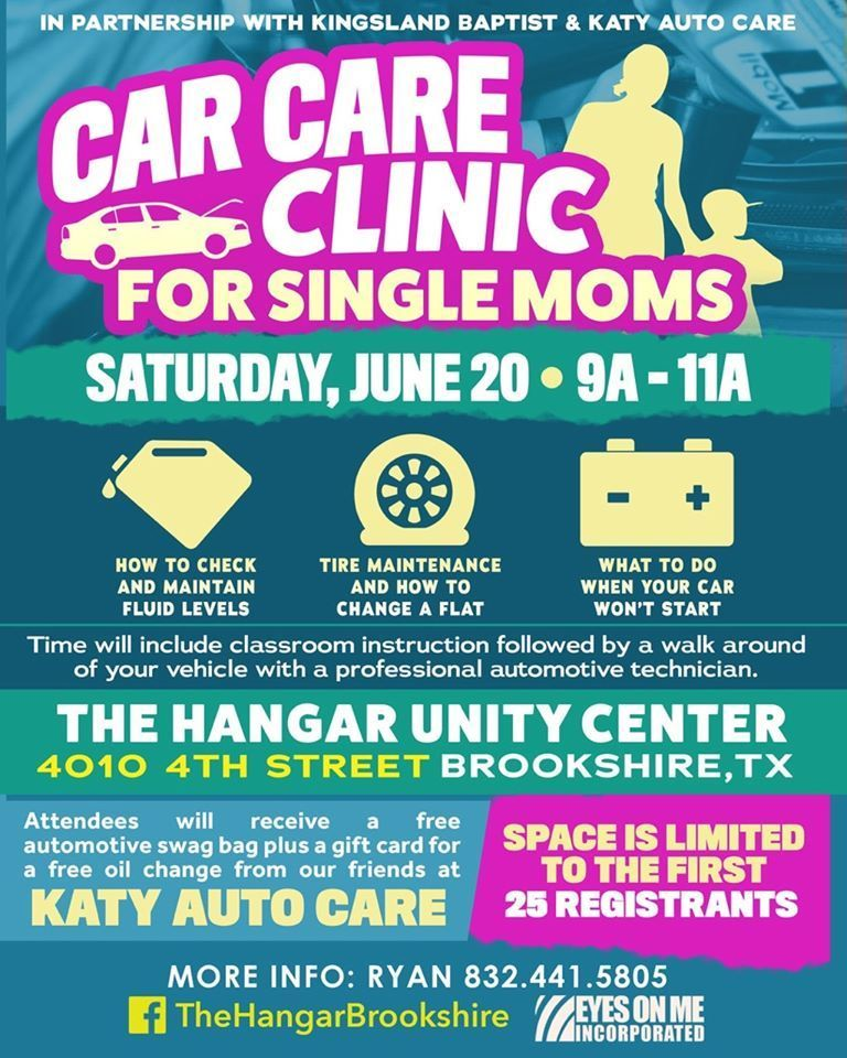 The Hangar in Brookshire has partnered with Kingsland Baptist and Katy Auto Care to offer a Car Care Clinic for Single Moms! The clinic will take place on June 20 from 9am-11am. Attendees will receive a goodie bag plus a free oil change. Space is limited! Register today!