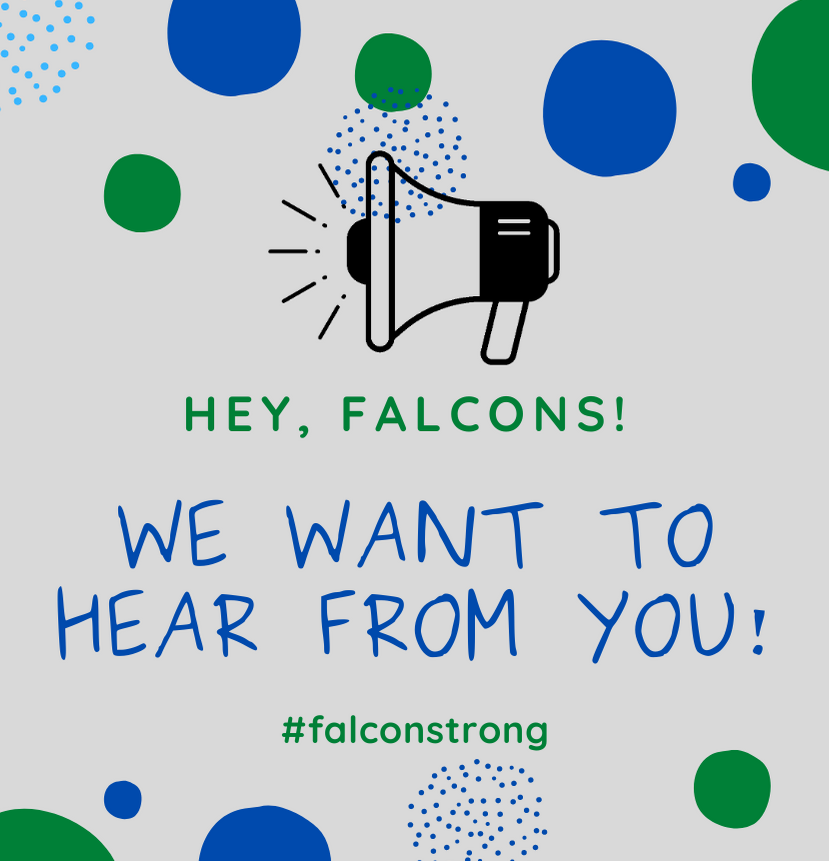 Greetings, Falcons! Remember to check your email and the district website tomorrow morning for a special invitation related to the 2020-2021 school year. We look forward to collaborating with you!